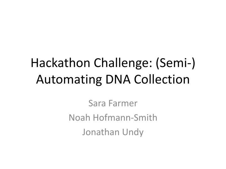 hackathon challenge semi automating dna collection n.
