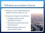 pollutants accumulate in the air