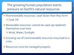 the growing human population exerts pressure on earth s natural resources