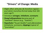 drivers of change media