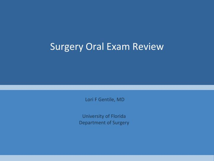 surgery oral exam review n.