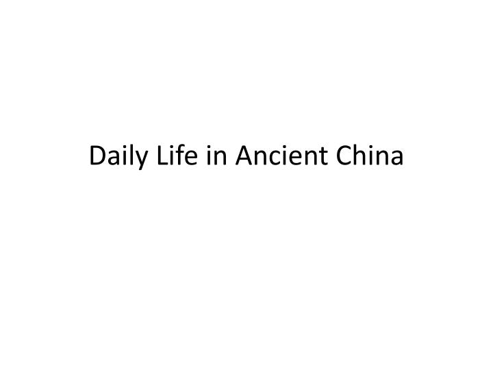 daily life in ancient china n.