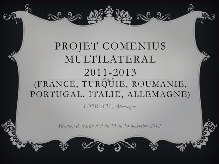 projet comenius multilateral 2011 2013 france turquie roumanie portugal italie allemagne n.