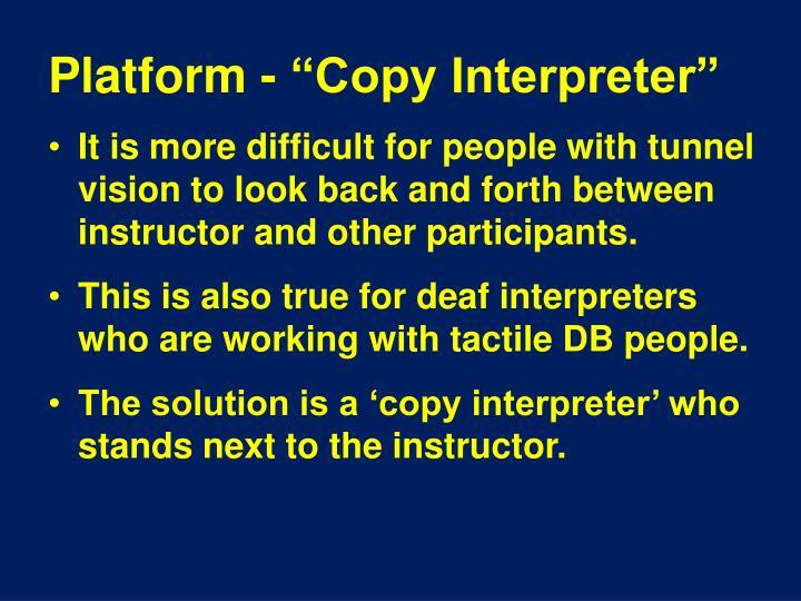 """Platform - """"Copy Interpreter"""""""