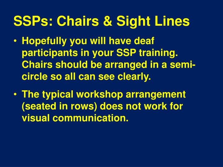 SSPs: Chairs & Sight Lines