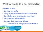 what we aim to do in our presentation