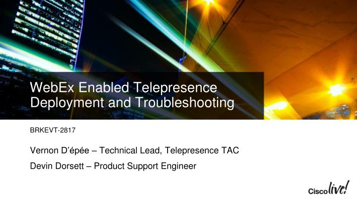 webex enabled telepresence deployment and troubleshooting n.