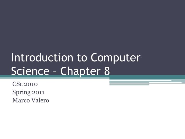 introduction to computer science chapter 8 n.