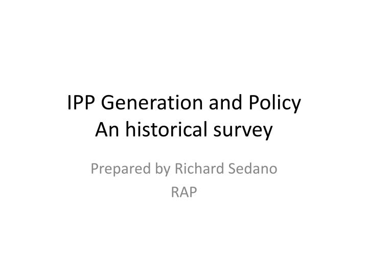 ipp generation and policy an historical survey n.