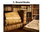 5 bound books