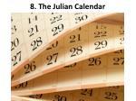 8 the julian calendar
