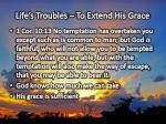 life s troubles to extend his grace
