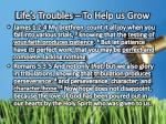 life s troubles to help us grow