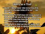worry as a thief