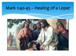 mark 1 40 45 healing of a leper