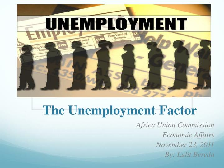 the unemployment factor n.