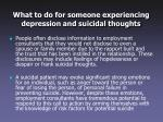 what to do for someone experiencing depression and suicidal thoughts