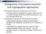 background information theoretic and cryptographic approaches