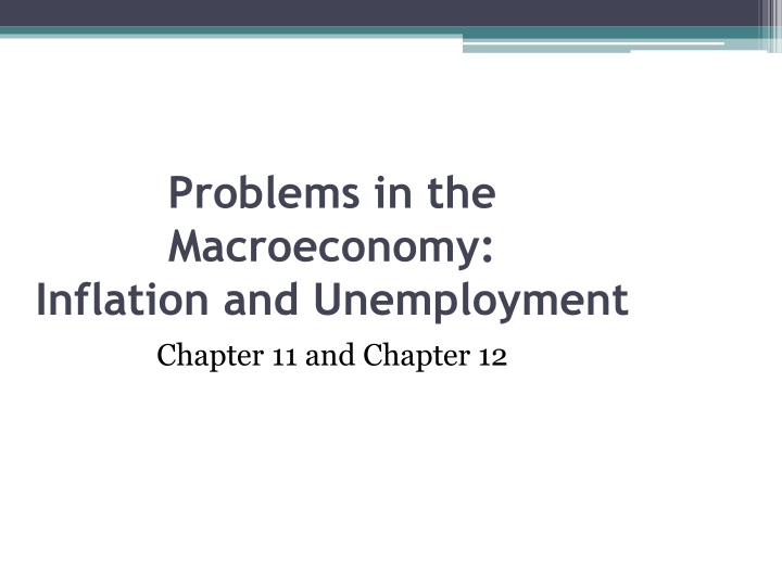 problems in the macroeconomy inflation and unemployment n.