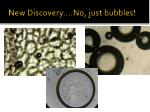 new discovery no just bubbles