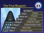 the final blueprint