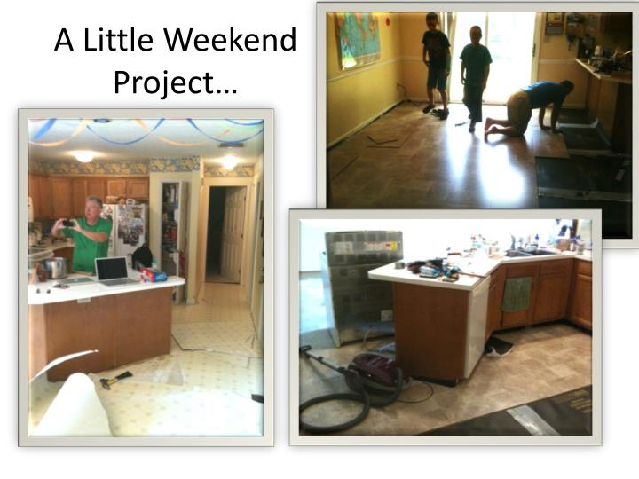 A Little Weekend Project…