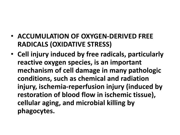 ACCUMULATION OF OXYGEN-DERIVED FREE RADICALS (OXIDATIVE STRESS)