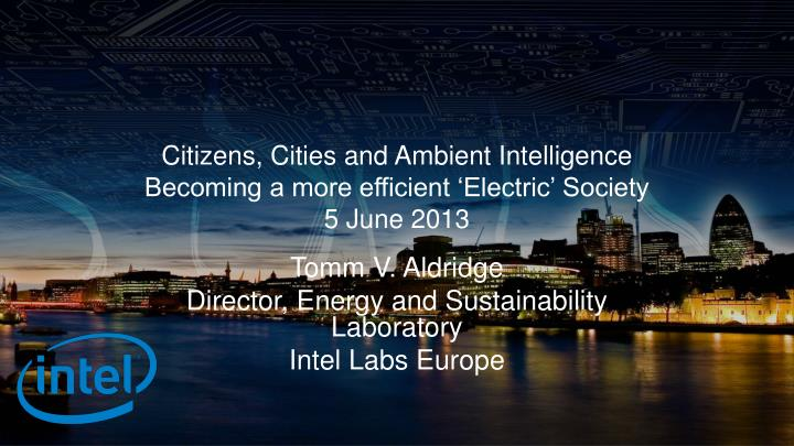 citizens cities and ambient intelligence becoming a more efficient electric society 5 june 2013 n.
