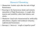 mannerist filmmaking