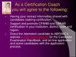 as a certification coach you will agree to the following