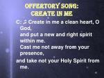 offertory song create in me