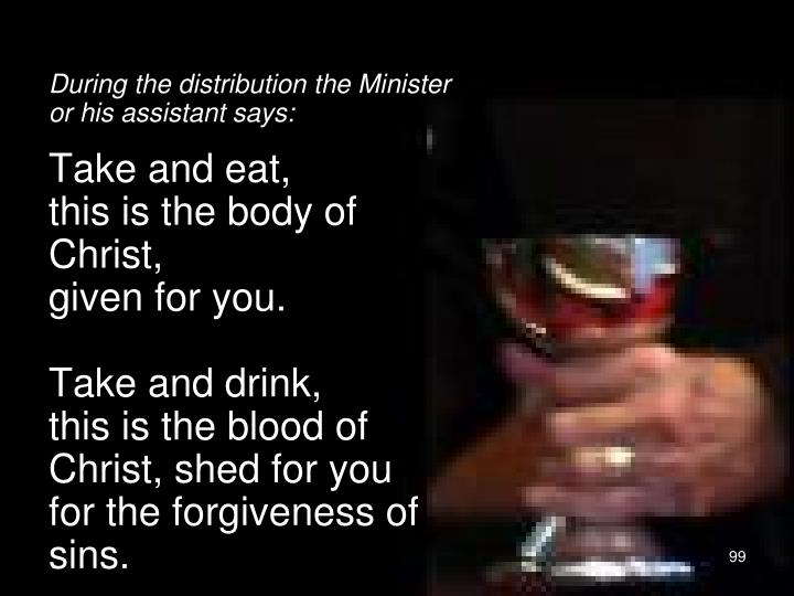 During the distribution the Minister or his assistant says: