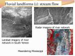 fluvial landforms 1 stream flow
