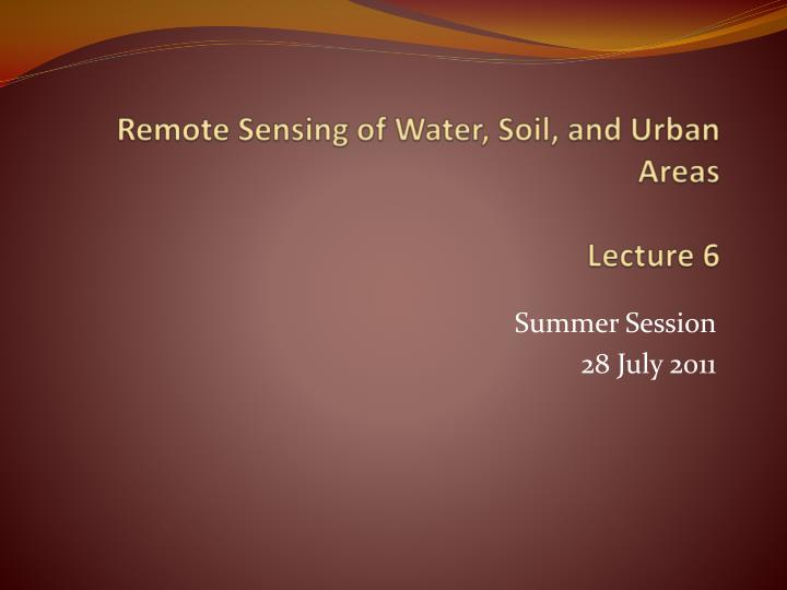 remote sensing of water soil and urban areas lecture 6 n.
