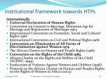 institutional framework towards htps