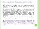 sex influenced characteristics contd