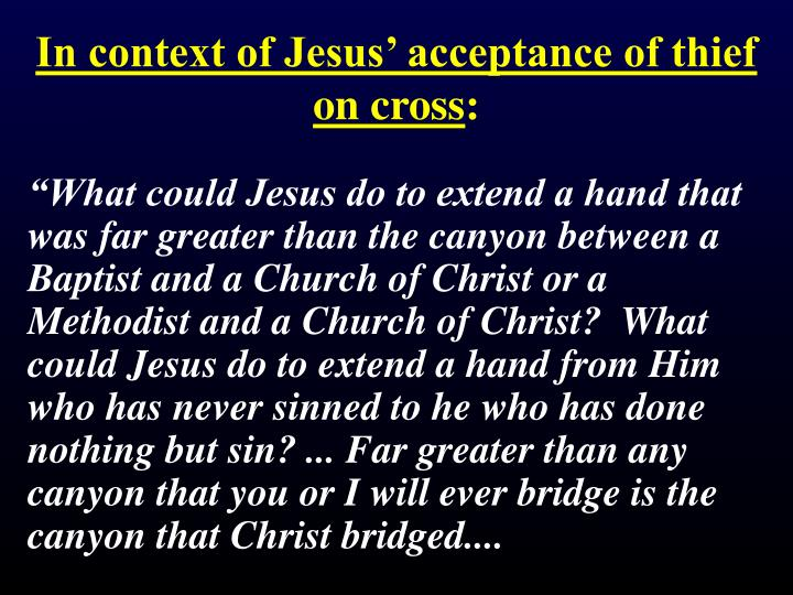 In context of Jesus' acceptance of thief on cross