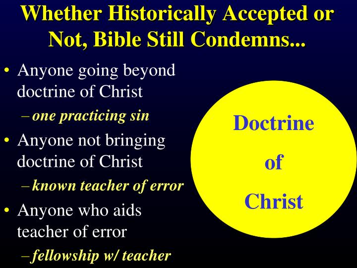 Whether Historically Accepted or Not, Bible Still Condemns...