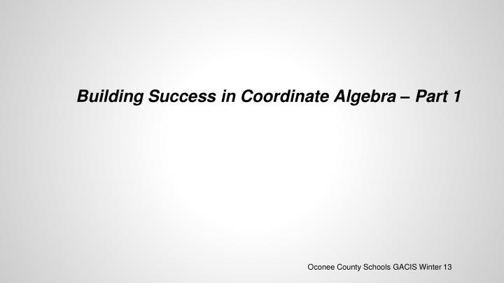 building success in coordinate algebra part 1 n.