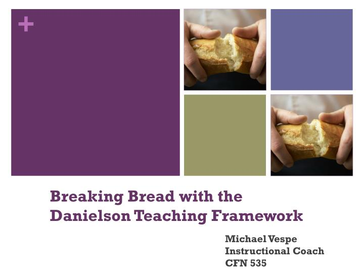breaking bread with the danielson teaching framework n.