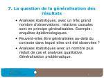 7 la question de la g n ralisation des r sultats