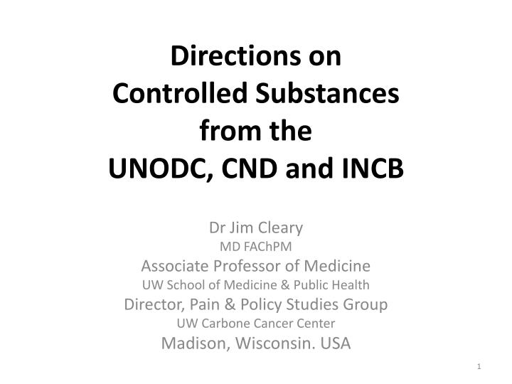 directions on controlled substances from the unodc cnd and incb n.