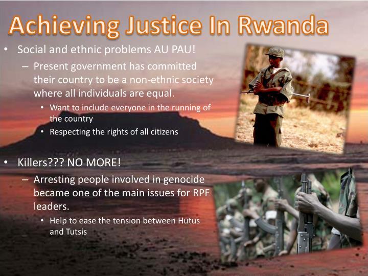 Achieving Justice In Rwanda