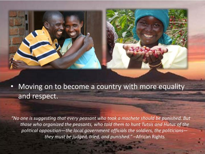 Moving on to become a country with more equality and respect.