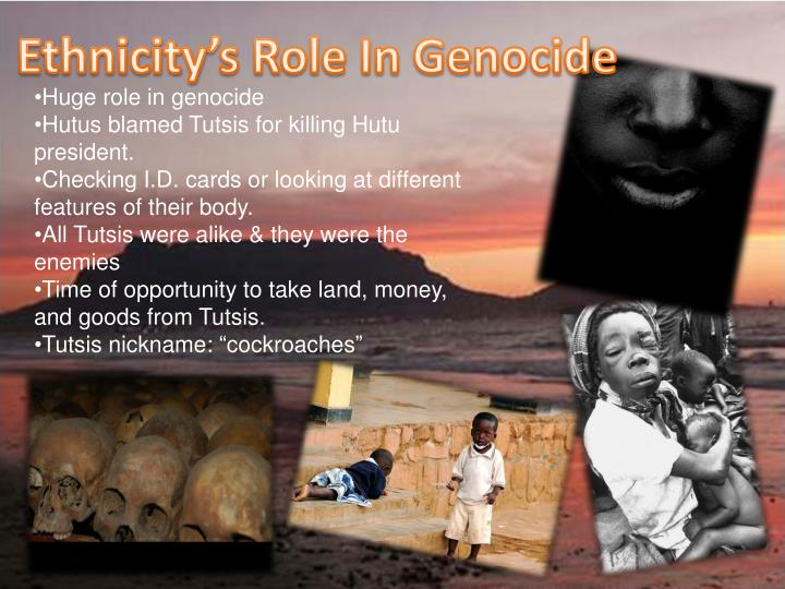 Ethnicity's Role In Genocide