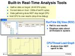 built in real time analysis tools
