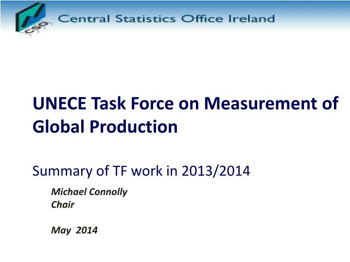 unece task force on measurement of global production summary of tf work in 2013 2014 n.