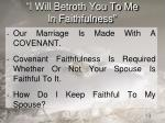 i will betroth you to me in faithfulness
