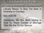 i will betroth you to me in loving kindness compassion