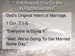 i will betroth you to me in righteousness